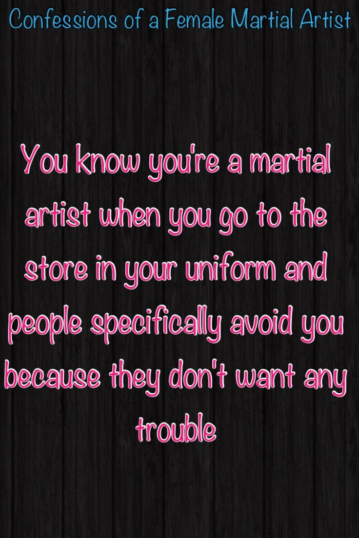 You know you're a martial artist when... PS don't go to the store in your uniform.  It is disrespectful.