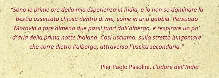 """Tratto dal libro """"L'odore dell'India"""" di Pier Paolo Pasolini"""