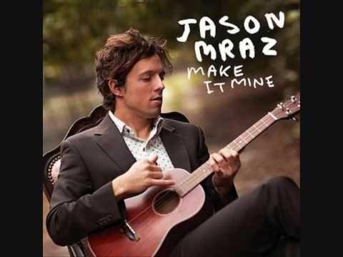 Jason Mraz - Make it Mine - YouTube