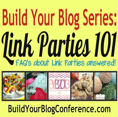 Build Your Blog Series: Link Parties 101. Lots of tips and tricks to help you grow your blog through link parties! BuildYourBlogConference.com #linkyparty