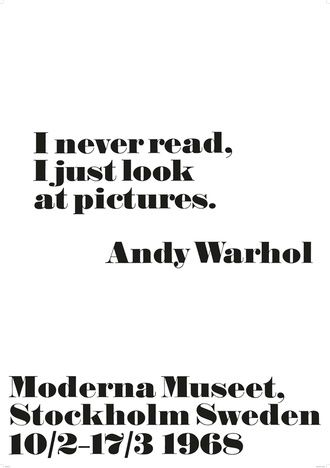 Andy Warhol - I never read I just look at pictures.