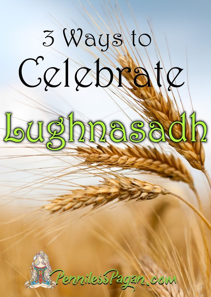3 Way to Celebrate Lughnasadh (Lammas) Without Spending a Dime from PennilessPagan.com  - August 1, Harvest, Wicca, Pagan, Wiccan, Witch, The Wheel, Sabbat, Holiday