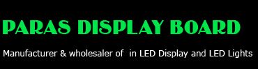 Paras Display Boards is a renowned name in the field of manufacturing, designing, supplying and installation of display boards such as digital clock display board, token display board, LED electronic signs, score boards, currency display board, temperature indicator display board and other display boards.