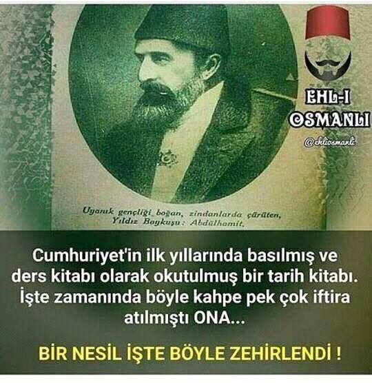 Islam ve osmanlı düşmanı kemalistler.