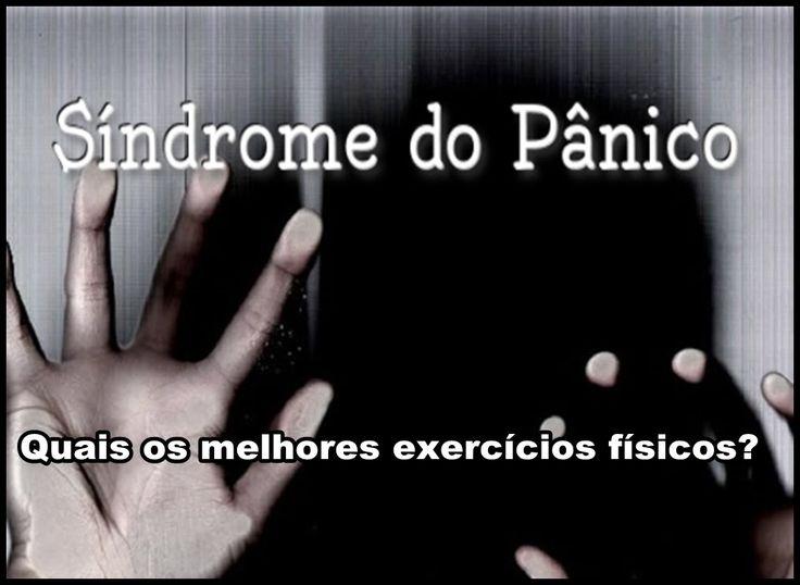 Síndrome do Pânico - Quais os melhores exercícios físicos?   Luciana Que...