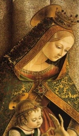 Behold thy Mother and Holy Queen!  MADONNA AND CHILD CARLO CRIVELLI