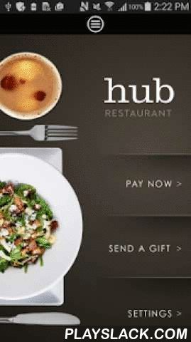 Hub Restaurant  Android App - playslack.com ,  The Hub Restaurant App is a FREE mobile rewards program that gives you real money benefits and perks when you pay with your phone.How it works:1. Download the app and sign up2. Link your card (Visa, Mastercard, American Express, or select debit cards)3. Select the location you want to visit4. Touch to pay and show your phone to the merchant to process payment5. Receive rewardsFor questions, comments, or feedback, please contact us…