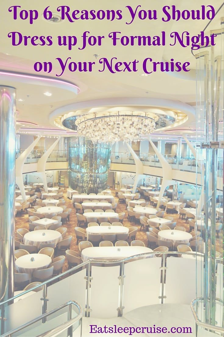 Cruise Formal Night Why You Should Dress Up Cruise Formal Night Princess Cruise Ships Cruise Vacation