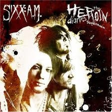 The Heroin Diaries soundtrack - Sixx AM a really great and powerful cd