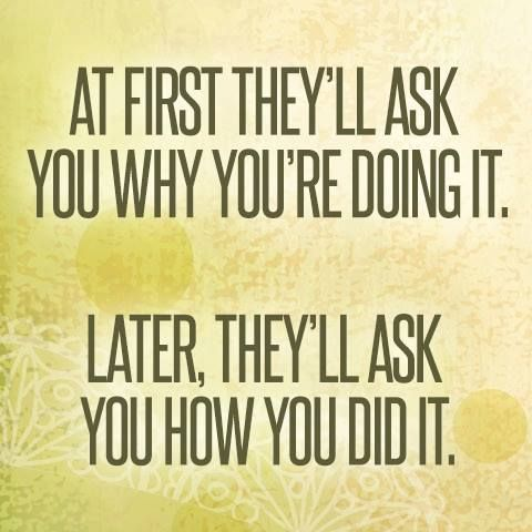 At first, they'll ask you why you're doing it.  Later, they'll ask you how you did it.
