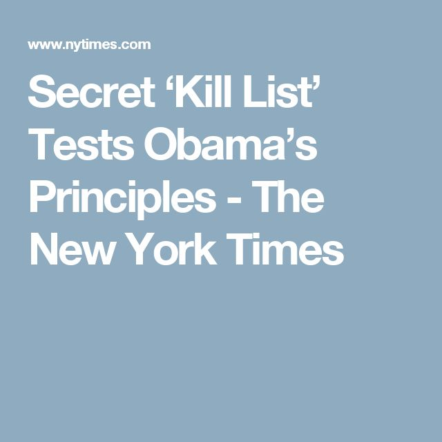 Secret 'Kill List' Tests Obama's Principles - The New York Times