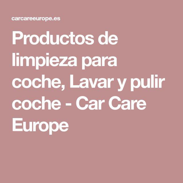 Productos de limpieza para coche, Lavar y pulir coche - Car Care Europe