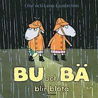 Bu och Bä blir blöta - Olof Landström, Lena Landström - Bok (9789129646948) | Bokus bokhandel