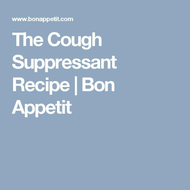 The Cough Suppressant Recipe | Bon Appetit