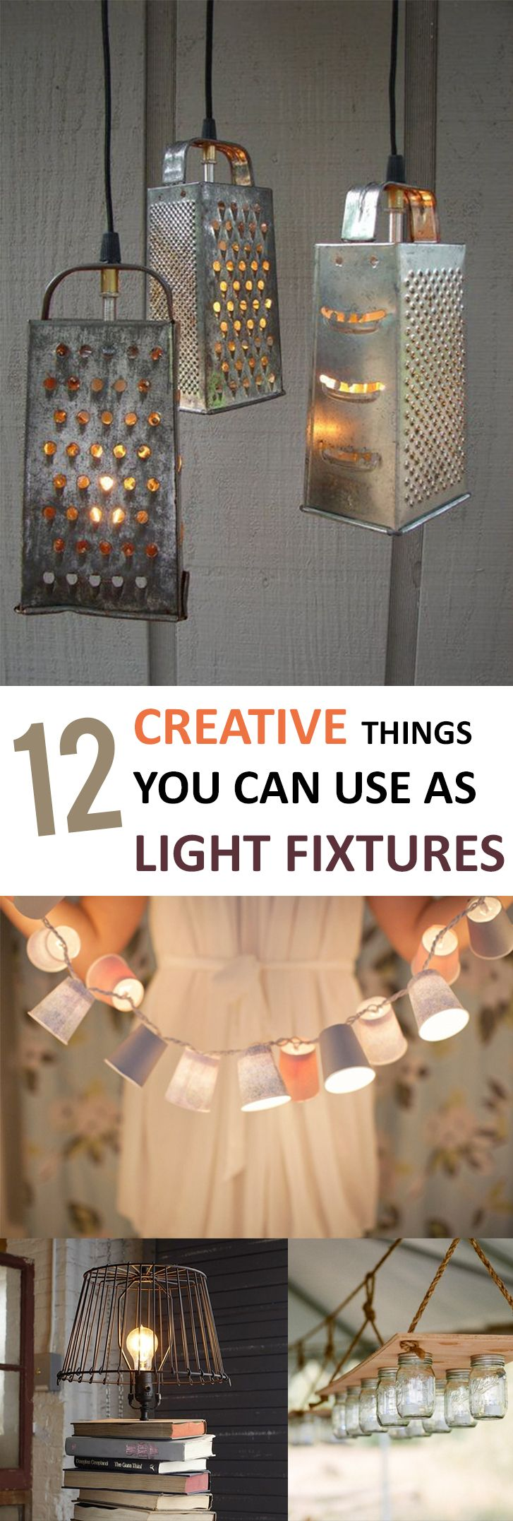 Totally creative ideas for light fixtures.