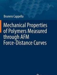 Mechanical Properties of Polymers Measured through AFM Force-Distance Curves free download by Brunero Cappella (auth.) ISBN: 9783319294575 with BooksBob. Fast and free eBooks download.  The post Mechanical Properties of Polymers Measured through AFM Force-Distance Curves Free Download appeared first on Booksbob.com.