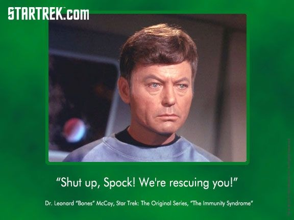 """I LOVE THIS LINE! XD """"Shut up, Spock! We're rescuing you!"""""""