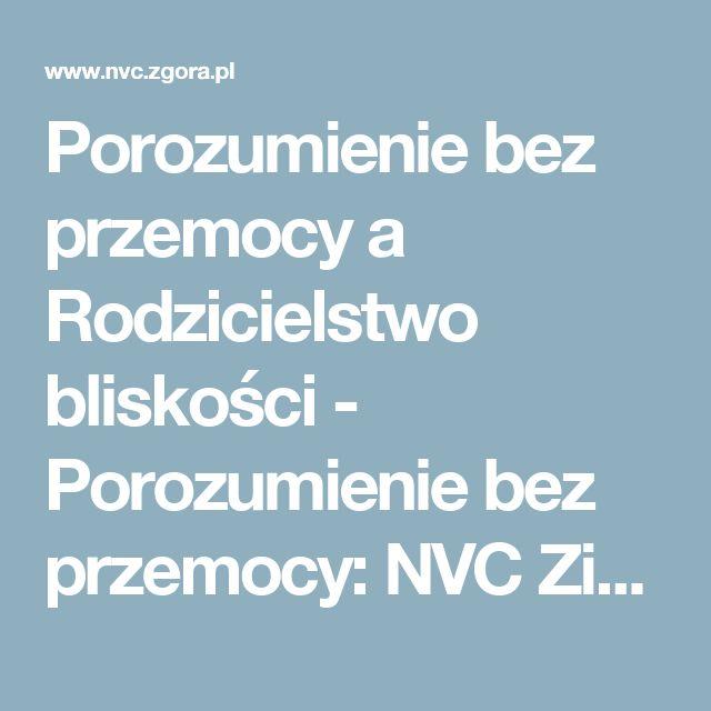 Porozumienie bez przemocy a Rodzicielstwo bliskości - Porozumienie bez przemocy: NVC Zielona Góra