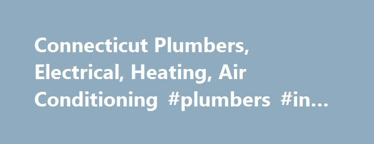 Connecticut Plumbers, Electrical, Heating, Air Conditioning #plumbers #in #brandon #fl http://singapore.remmont.com/connecticut-plumbers-electrical-heating-air-conditioning-plumbers-in-brandon-fl/  # Joe did an outstanding job going over our electrical problems. He was very professional and friendly. He explained things in a way that we could understand. Joe was also compassionate about our situation. We definitely want him to come back and do the job for us. He made a stressful situation…