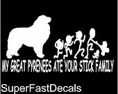 My Great Pyrenees Ate Your Stick Family Funny Decal sticker car truck window
