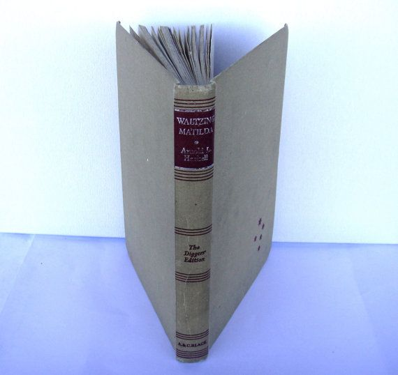 1943 Diggers' Edition Waltzing Matilda: A Background to Australia by Arnold L Haskell with 35 Illustrations