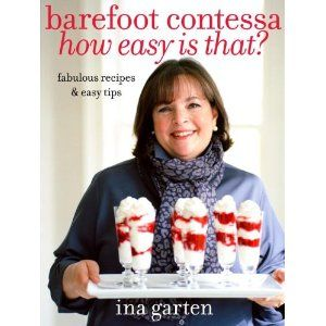 Ina is my fav!  I love her approach to cooking.  Uncomplicated and uncompromising!