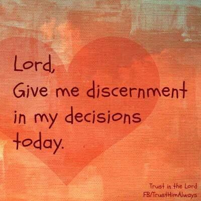 Give me discernment                                                                                                                                                                                 More