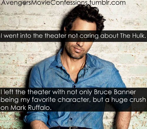 I went into the theater not caring about the Hulk. I left the theater with not only Bruce Banner being my favorite character, but a huge crush on Mark Ruffalo