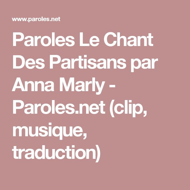Paroles Le Chant Des Partisans par Anna Marly - Paroles.net (clip, musique, traduction)