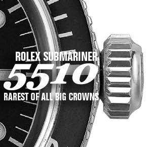 Rolex Submariner Ref. 5510: Rarest of the Big Crowns by Alan Koh