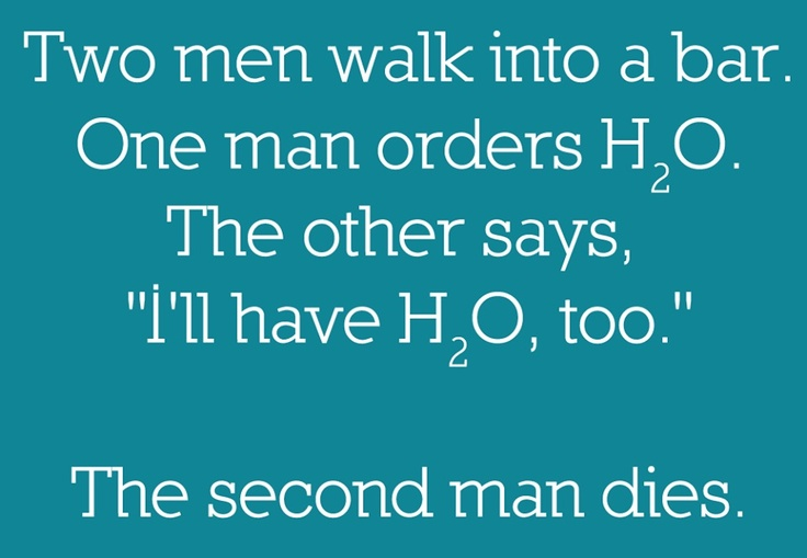 Bad water joke #viqua: Nerd Humor, Funny Things, Nerd Jokes, Science Jokes, Chemistry Humor, Funny Stuff, Science Humor, Chemistry Jokes, Nerdy Science