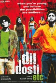 Dil Dosti etc    Delhi-based fellow-collegians-cum-hostelers, Sanjay Mishra, and Apurv, challenge each other to win the University elections and sleep with three different girls respectively before the election results. For more...watch the film...