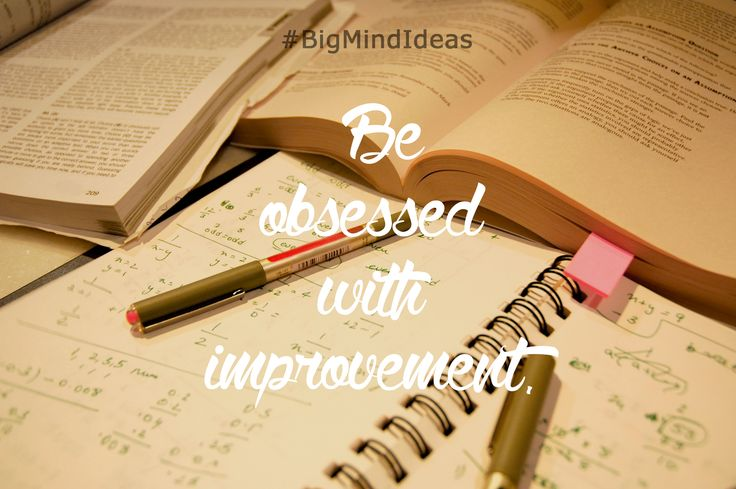 """""""Be obsessed with improvement"""" #Motivation #Inspiration #BigMindIdeas #StudyHard #ImproveYourself"""