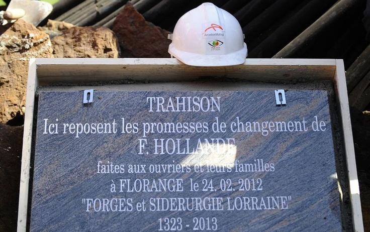 En 2009, une stèle en mémoire des promesses non tenues de Nicolas Sarkozy avait été érigée après la fermeture de l'aciérie voisine de Gandrange.