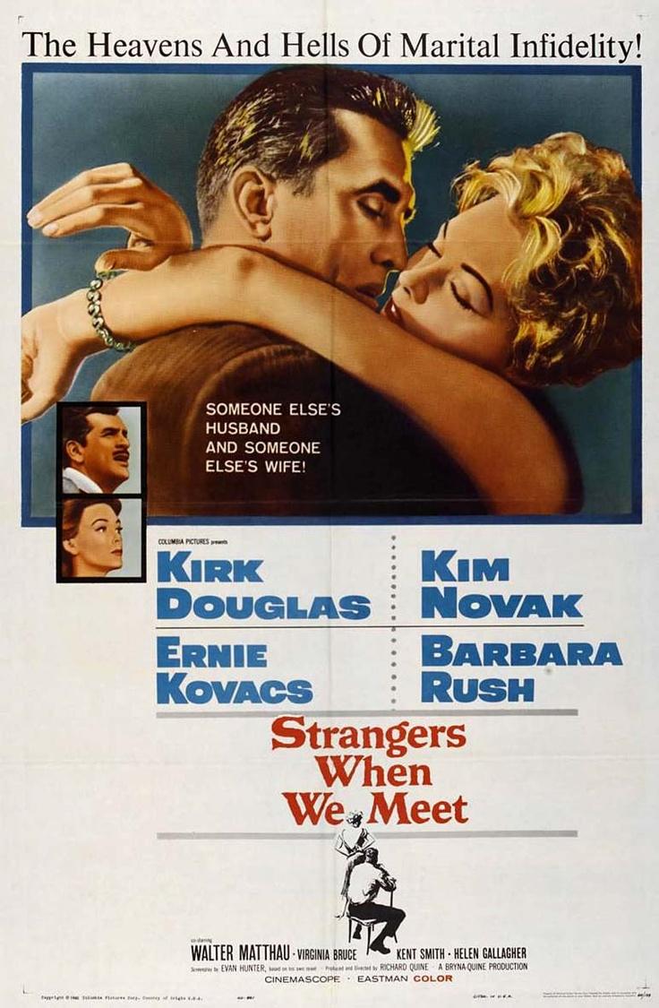 Strangers When We Meet (1960) USA Columbia D: Richard Quine. Kirk Douglas, Kim Novak, Barbara Rush. 28/10/06