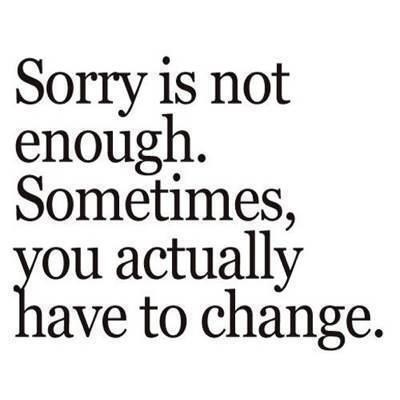 sorry is not enough
