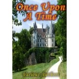Once Upon A Time - A Collection of the Original Fairy Tales Referenced In the First Season of the Hit Television Show [Illustrated] [Kindle Edition] (Kindle Edition)By Nathaniel Hawthorne
