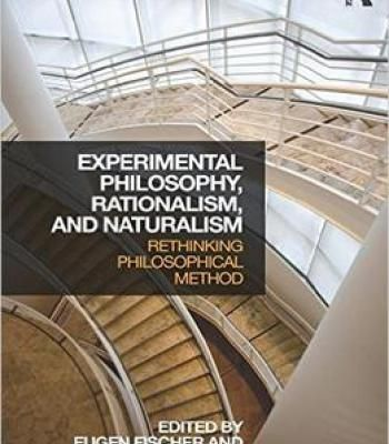 Experimental Philosophy Rationalism And Naturalism: Rethinking Philosophical Method PDF