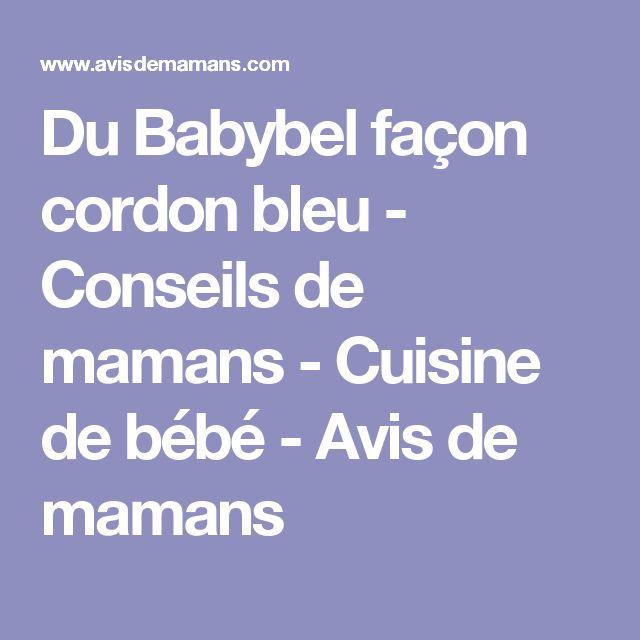Du Babybel façon cordon bleu - Conseils de mamans - Cuisine de bébé - Avis de mamans
