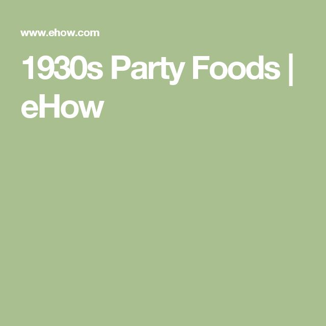 1930s Party Foods | eHow