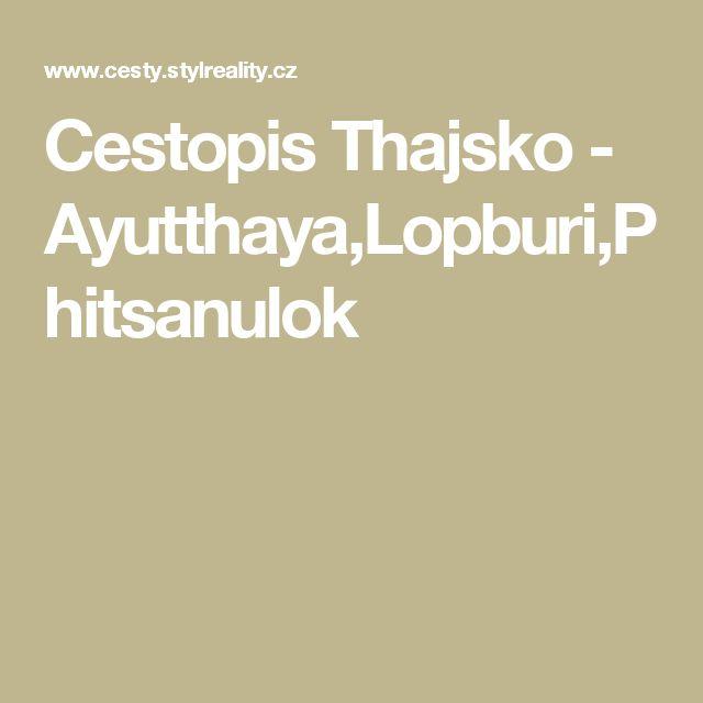 Cestopis Thajsko  - Ayutthaya,Lopburi,Phitsanulok