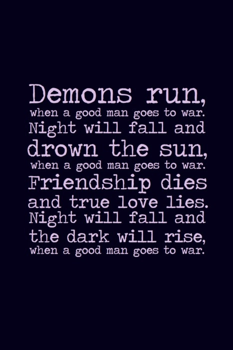 demons run when a good man goes to war quotes