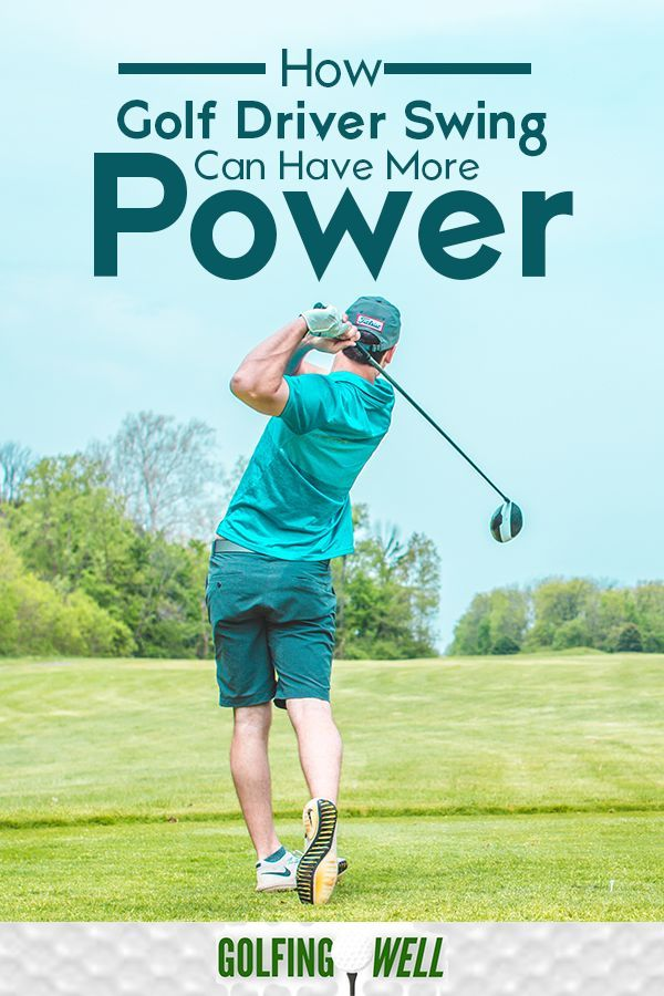 How Your Golf Driver Swing Can Have More Power Golfing Well Golf Driver Swing Golf Drivers Golf Driver Tips