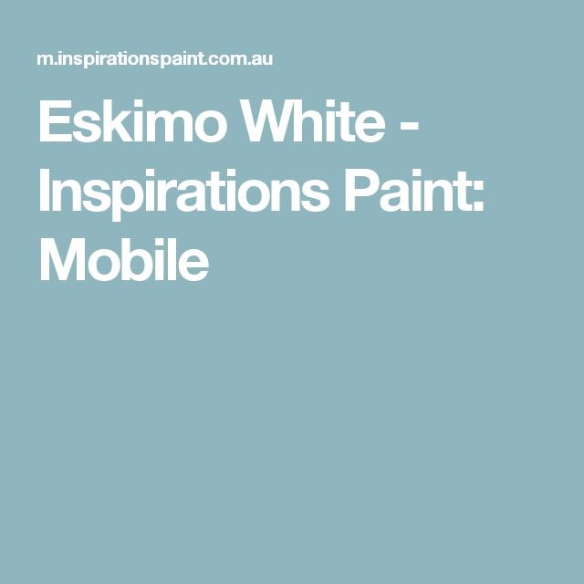 Eskimo White - Inspirations Paint: Mobile