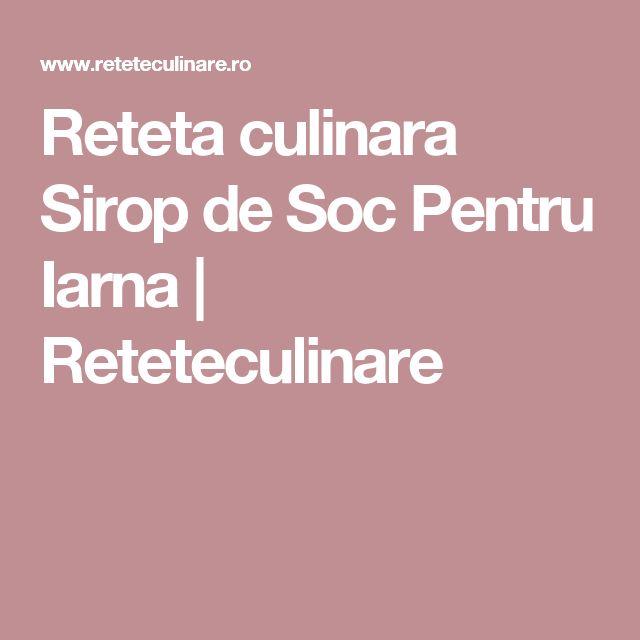 Reteta culinara Sirop de Soc Pentru Iarna | Reteteculinare