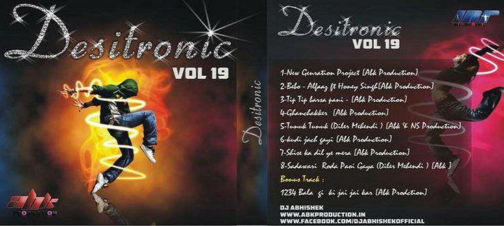 DESITRONIC VOL.19 ABK PRODUCTION - DJ ABHISHEK  http://www.abkproduction.in/2013/07/desitronic-vol19-abk-production-dj.html