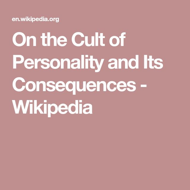 On the Cult of Personality and Its Consequences - Wikipedia
