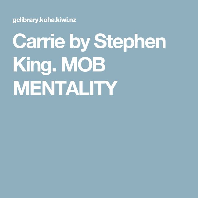 Carrie by Stephen King. MOB MENTALITY
