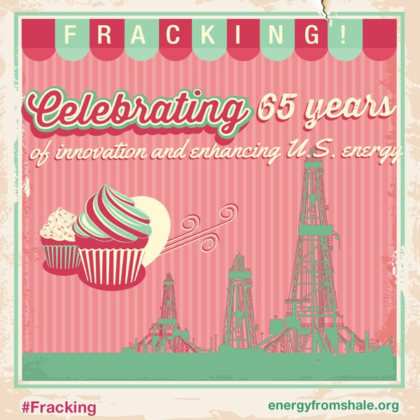 Celebrating 65 years of industry innovation and enhancing U.S. energy security - Happy Birthday #fracking!