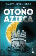Libro Otoño azteca - Gary Jennings: reseñas, resumen y comentarios